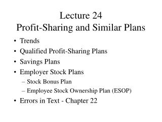 Lecture 24 Profit-Sharing and Similar Plans