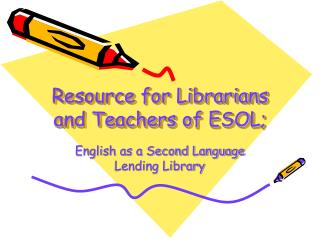 Resource for Librarians and Teachers of ESOL;