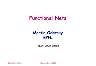 Functional Nets Martin Odersky EPFL