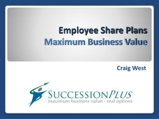 Employee Share Plans Maximum Business Value