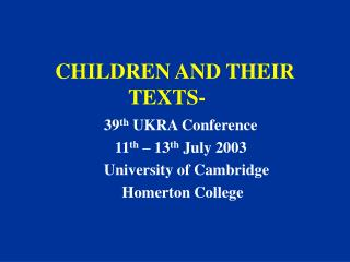 CHILDREN AND THEIR TEXTS-