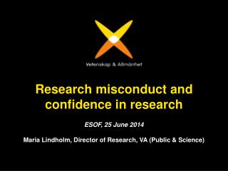 Research  misconduct  and  confidence  in research ESOF, 25 June 2014