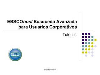 EBSCO host  Busqueda Avanzada para Usuarios Corporativos
