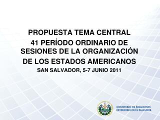 PROPUESTA TEMA CENTRAL 41 PERÍODO ORDINARIO DE SESIONES DE LA ORGANIZACIÓN