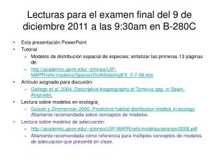 Lecturas para el examen final del 9 de diciembre 2011 a las 9:30am en B-280C