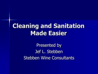 Cleaning and Sanitation Made Easier