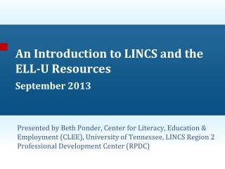 An Introduction to LINCS and the ELL-U Resources September 2013