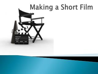 Making a Short Film