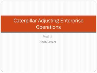 Caterpillar Adjusting Enterprise Operations