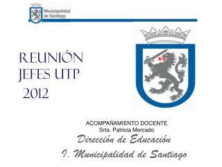 Reunión Jefes UTP  2012