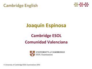 Joaqu�n  Espinosa Cambridge ESOL Comunidad Valenciana