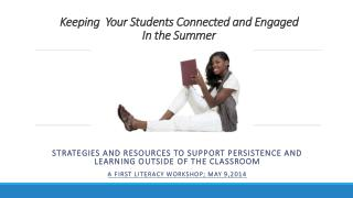 Keeping  Your Students Connected and Engaged  In the Summer