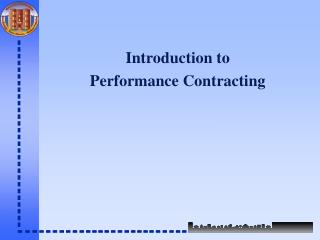 Introduction to  Performance Contracting