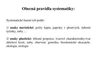 Obecná pravidla systematiky: Systematické řazení ryb podle: