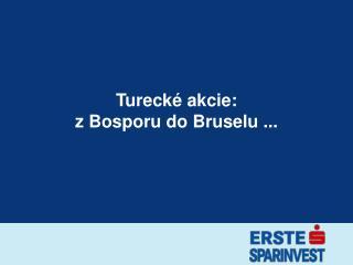 Turecké akcie : z Bosporu do Bruselu  ...