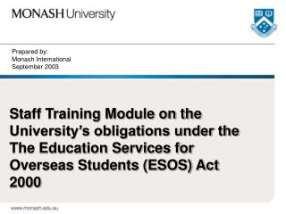 Prepared by: Monash International  September 2003