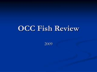 OCC Fish Review