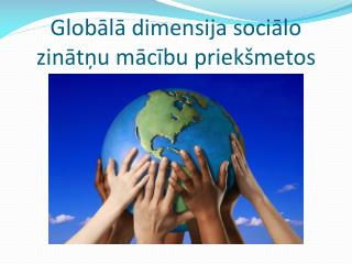 Globālā dimensija sociālo zinātņu mācību priekšmetos
