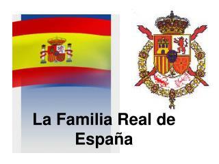 La Familia Real de Espa�a