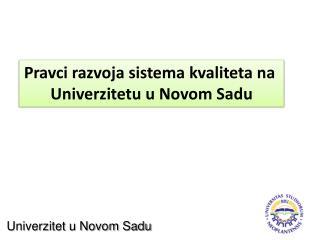 Pravci ra zvoja sistema kvaliteta na  Univerzitetu u Novom Sadu