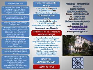 PRIRODNO  -  MATEMATI ČKI FAKULTET ODSEK ZA FIZIKU KOSOVSKA MITROVICA Adresa :  LOLE RIBARA br. 29