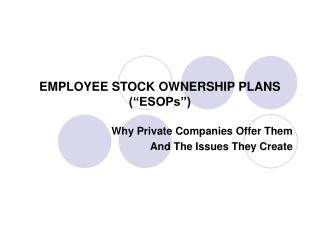 "EMPLOYEE STOCK OWNERSHIP PLANS (""ESOPs"")"