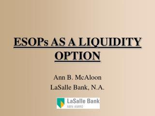 ESOPs AS A LIQUIDITY OPTION