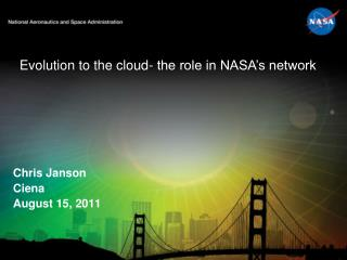 Evolution to the cloud- the role in NASA's network