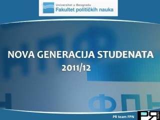 NOVA GENERACIJA STUDENATA                            2011/12