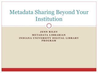Metadata Sharing Beyond Your Institution
