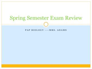 Spring Semester Exam Review
