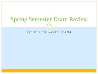 Spring Semester Exam Review