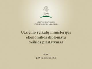 Užsienio reikalų ministerijos ekonomikos diplomatų veiklos pristatymas