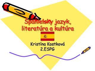 Španielsky jazyk, literatúra a kultúra