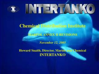 Chemical Distribution Institute  MARPOL ANNEX II REVISIONS November 12, 2003