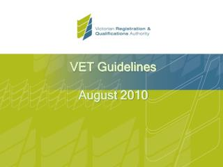 VET Guidelines August 2010