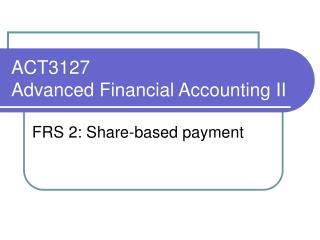 ACT3127  Advanced Financial Accounting II