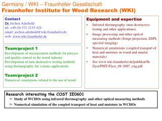 Germany / WKI � Fraunhofer Gesellschaft Fraunhofer Institute for Wood Research (WKI)