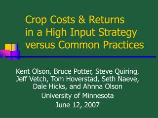 Crop Costs  Returns in a High Input Strategy versus Common Practices
