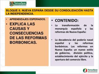 BLOQUE II. NUEVA ESPAÑA DESDE SU CONSOLIDACIÓN HASTA LA INDEPENDENCIA.