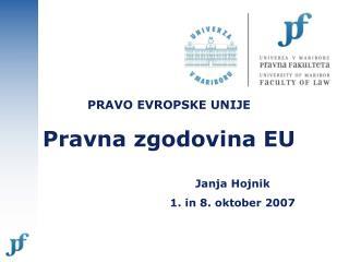 PRAVO EVROPSKE UNIJE Pravna zgodovina EU