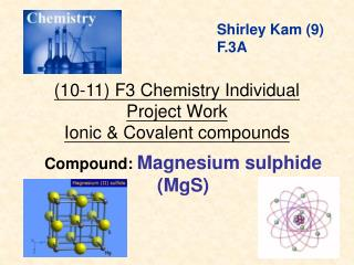 (10-11) F3 Chemistry Individual Project Work Ionic & Covalent compounds