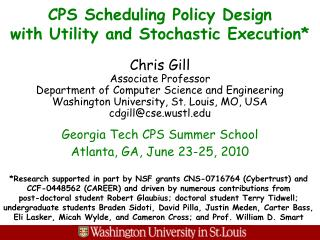CPS Scheduling Policy Design              with Utility and Stochastic Execution*