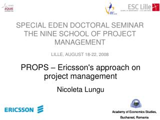 SPECIAL EDEN DOCTORAL SEMINAR  THE NINE SCHOOL OF PROJECT MANAGEMENT LILLE, AUGUST 18-22, 2008