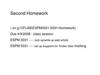 Second Homework   ( on g:\CFLAB\ESPM3031-5031\Homework) Due 4/9/2008 - class session