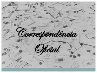 Correspondência  Oficial