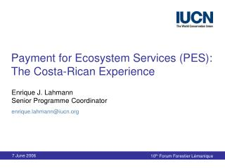 Payment for Ecosystem Services (PES):  The Costa-Rican Experience