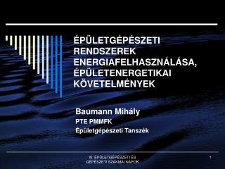 ÉPÜLETGÉPÉSZETI RENDSZEREK ENERGIAFELHASZNÁLÁSA, ÉPÜLETENERGETIKAI KÖVETELMÉNYEK