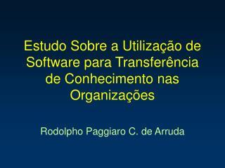 Estudo Sobre a Utilização de Software para Transferência de Conhecimento nas Organizações