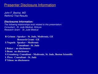Presenter Disclosure Information  John F. Beshai, MD RethinQ Trial Results  Disclosures Information: The following relat